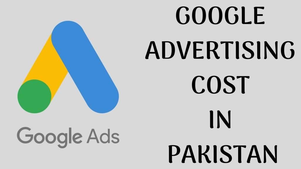 GOOGLE ADVERTISING COST IN PAKISTAN