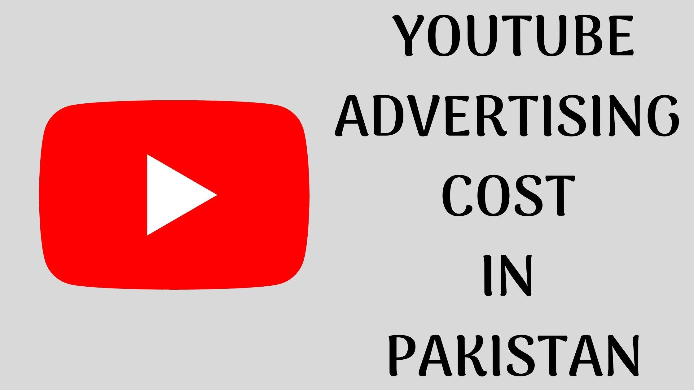 Best Guide For Youtube Advertising Cost in Pakistan